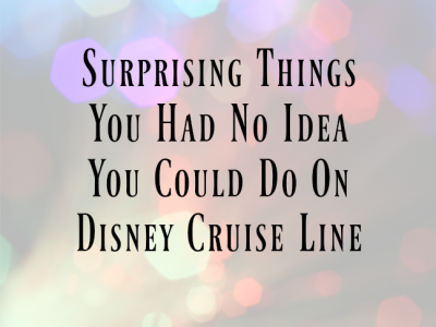 Surprising Things You Had No Idea You Could Do on Disney Cruise Line on @ItsMomtastic by @letmestart | family holiday tips and LOLs for mum and family