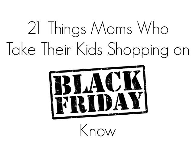 21 Things moms who take their kids shopping on Black Friday know on @ItsMomtastic by @letmestart | holiday humor and LOLs for moms