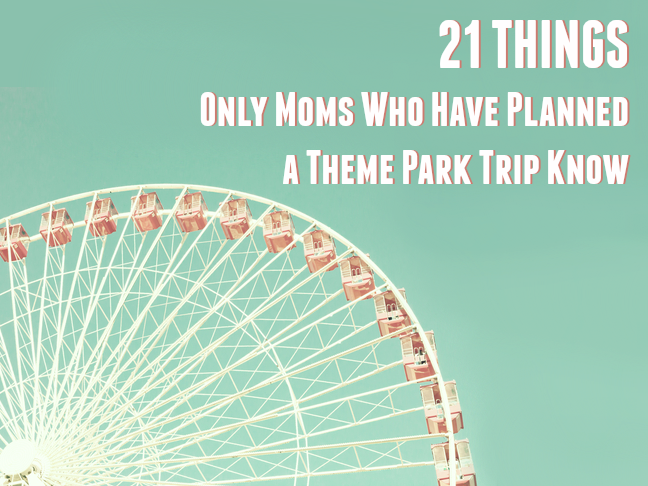 21 Things only mums who have planned a theme park trip know on @ItsMomtastic by @letmestart | LOLs for mums