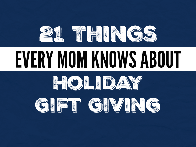 21 things every mom knows about holiday gift giving on @ItsMomtastic by @letmestart | parenting humor and relatable LOLs for moms