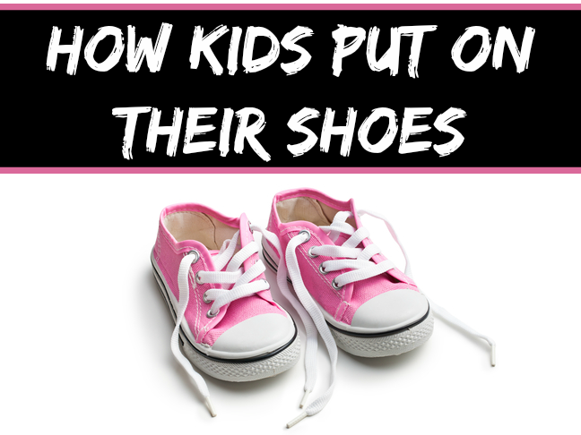 How kids put on their shoes when they INSIST they can do it themselves. Moms will LOL and relate to this one! | parenting humor on @Momtastic by @letmestart