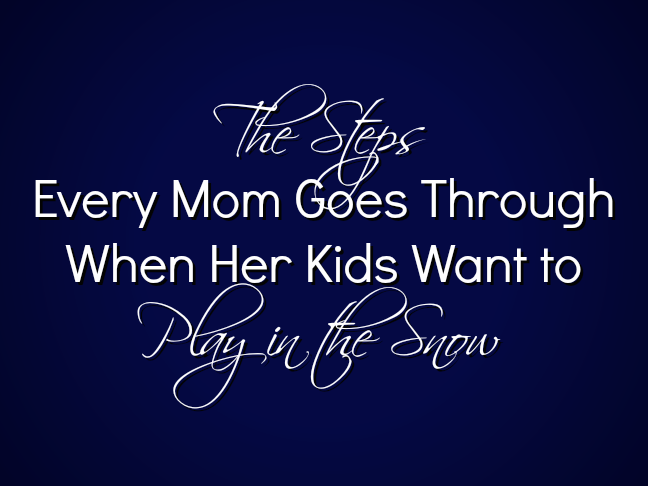 The steps every mum goes through when her kids want to play in the snow on @ItsMomtastic by @letmestart | parenting humour and funny family truths for mums!