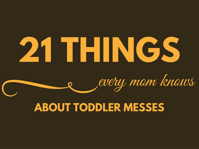 21 Things Every Mum Knows About Toddler Messes on @ItsMomtastic by @letmestart