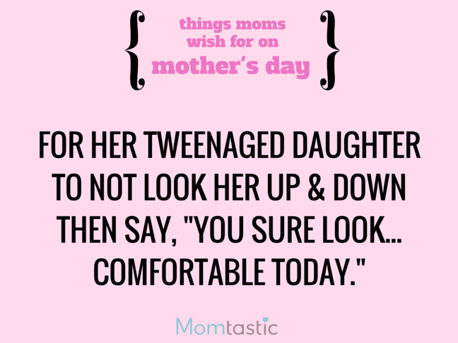 Things Moms Wish for on Mothers Day via @itsMomtastic by @letmestart Skip the style critiques for a day and other LOLs for moms | A Mother's Day gift guide