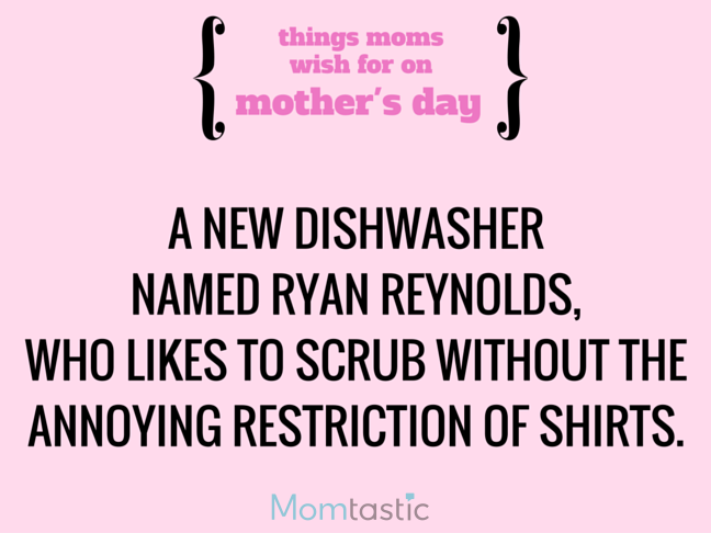 Things Moms Wish for on Mothers Day via @itsMomtastic by @letmestart A new dishwasher and other LOLs for moms | Funny Mother's Day gift guide