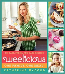 Weelicious: 140 Fast, Easy, and Fresh Recipes