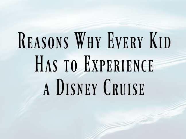 Reasons Why Every Kid Has to Experience a Disney Cruise on @ItsMomtastic by @letmestart | family holiday tips and LOLs for mum and family