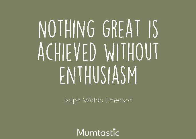 Ralph Waldo Emerson - Nothing great is ever achieved without enthusiasm