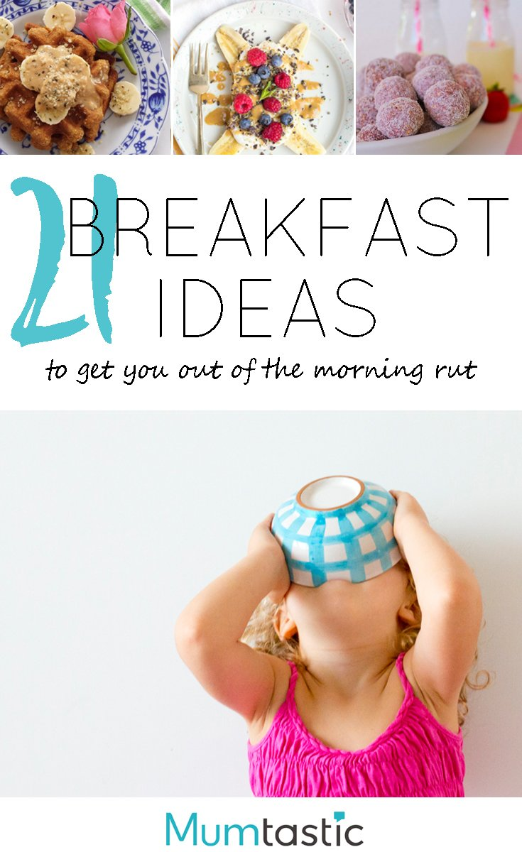 21 Brilliant Breakfast Ideas to Get You Out of the Breakfast Rut