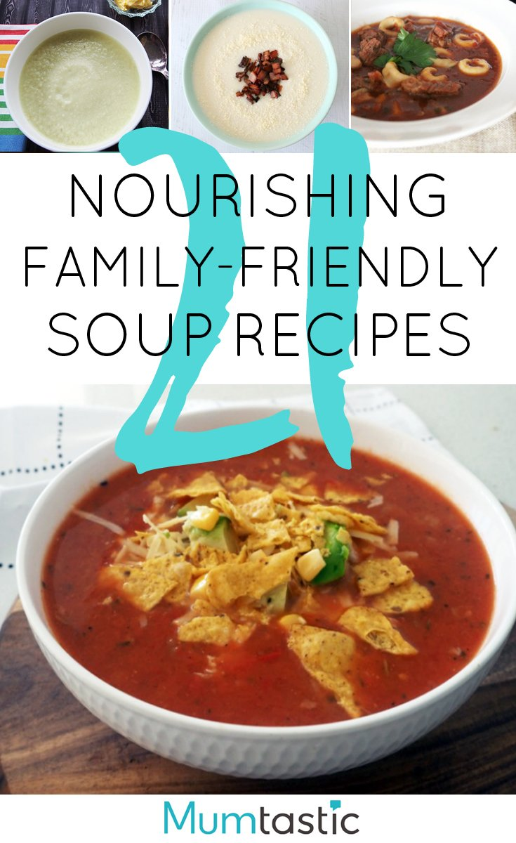 21 Nourishing Family-Friendly Soup Recipes
