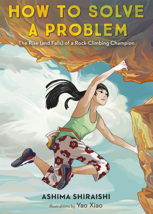 How to Make Sure Your Kids Have a Diverse Bookshelf (and Actually Read from It) @letmestart on @itsMomtastic | Raising readers, kind kids, and encouraging empathy. Featuring the book How to Solve a Problem: The Rise (and Falls) of a Rock-Climbing Champion by Ashima Shiraishi, Illustrated by Yao Xiao