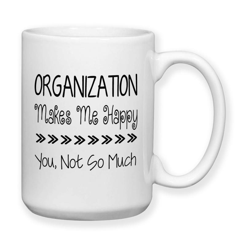 Organisation Makes Me Happy Mug